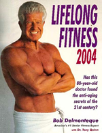 Life Long Fitness 2004, Dr. Bob Delmonteque N.D.